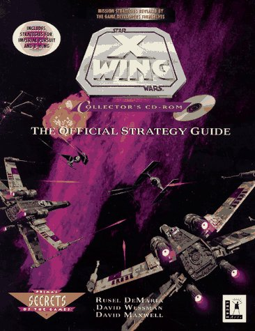X-Wing Collectors CD-ROM : The Official Strategy Guide Rusel DeMaria