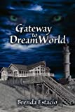 Gateway to Dreamworld, Brenda Estacio, 1608605337