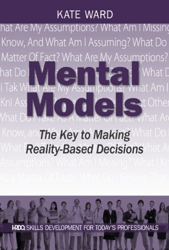 Mental Models: The Key to Making Reality-Based Decisions (HRDQ Skills Development)