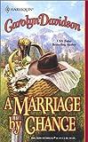 A Marriage by Chance, Carolyn Davidson, 0373292007