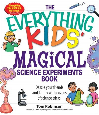 Download The Everything Kids' Magical Science Experiments Book: Dazzle your friends and family by making magical things happen! pdf epub