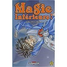 MAGIE INTÉRIEURE T.01