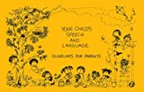Your Child's Speech and Language : Guidelines for Parents, Brooks, Mary and Engmann-Hartung, Deedra, 0890790396