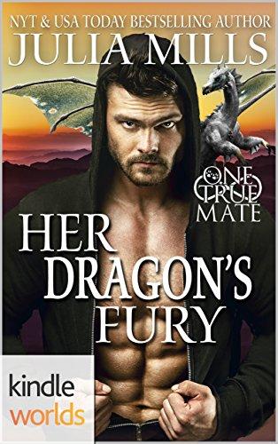 One True Mate: Her Dragon's Fury (Kindle Worlds Novella) (Dragon Guard Book 25)