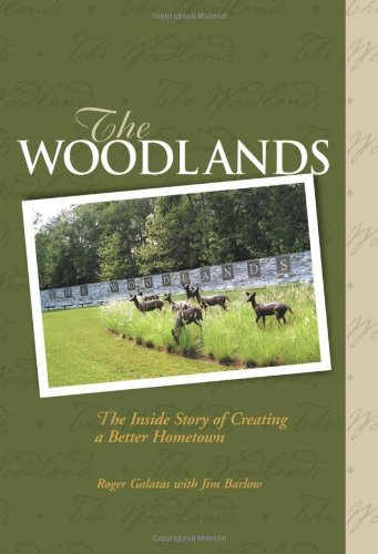 The Woodlands: The Inside Story of Creating a Better Hometown ebook