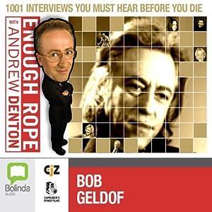 Enough Rope with Andrew Denton: Bob Geldof Radio/TV Program