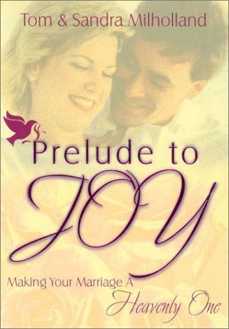 Prelude to Joy: Making Your Marriage a Heavenly One pdf epub