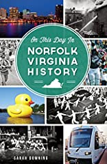 Established in 1680 near the mouth of the Chesapeake Bay, Norfolk is a maritime jewel of the East Coast. During the American Revolution, British ships shelled the city on New Year's Day 1776. The first battle of the ironclads--Monitor versus ...