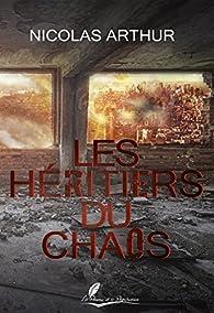 Les Héritiers du chaos par Nicolas Arthur