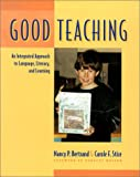 good teaching - Good Teaching: An Integrated Approach to Language, Literacy, and Learning