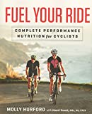 img - for Fuel Your Ride: Complete Performance Nutrition for Cyclists book / textbook / text book