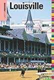 Insiders' Guide® to Louisville (Insiders' Guide Series)