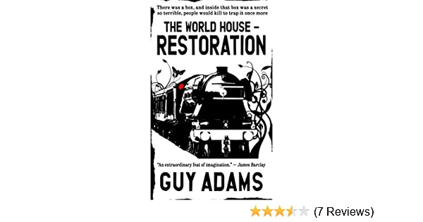 Restoration: The World House, Book 2: Guy Adams: 9780857661180: Amazon.com: Books