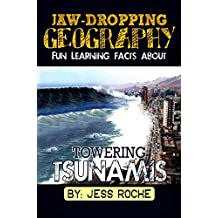 Jaw-Dropping Geography: Fun Learning Facts About Towering Tsunamis: Illustrated Fun Learning For Kids