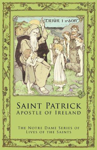 St. Patrick: Apostle of Ireland
