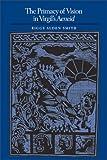 The Primacy of Vision in Virgil's Aeneid, Riggs Alden Smith, 029270657X