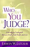 Who Are You to Judge?, Erwin W. Lutzer, 0802409067