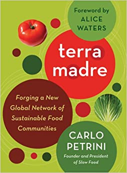 Book Terra Madre: Forging a New Global Network of Sustainable Food Communities