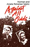 Against All Odds : A Tale of Two Survivors, Salsitz, Norman and Salsitz, Amalie P., 0896041492