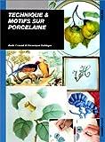 img - for Technique & motifs sur porcelaine book / textbook / text book