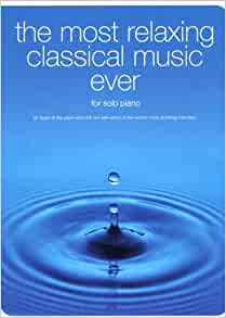 the most relaxing classical music ever piano solo hal leonard corp 9780825633935. Black Bedroom Furniture Sets. Home Design Ideas