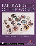 img - for Paperweights of the World (A Schiffer Book for Collectors) book / textbook / text book