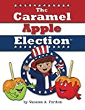The Caramel Apple Election, Vanessa A. Purdom, 0985184434