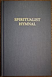 Spiritualist Hymnal a Revised Collection of…
