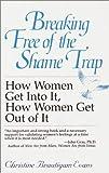 Breaking Free of the Shame Trap, Christine B. Evans, 0345387031