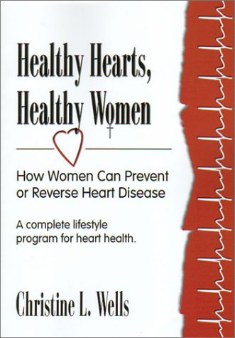 Healthy Hearts, Healthy Women: How Women Can Prevent or Reverse Heart Disease ebook