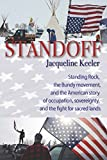 Standoff: Standing Rock, the Bundy Movement, and the American Story of Occupation, Sovereignty, and the Fight for Sacred Lands