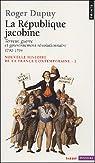 Nouvelle histoire de la France contemporaine : Tome 2, La République jacobine : Terreur, guerre et gouvernement révolutionnaire 1792-1794 par Dupuy