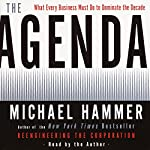 The Agenda: What Every Business Must Do to Dominate the Decade | Michael Hammer