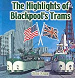 Front cover for the book The Highlights of Blackpool's Trams by Steve Palmer