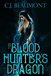The Blood Hunter's Dragon: A Vampire and Dragon Shifter Romance (The Blood Hunter Chronicles Book 1)