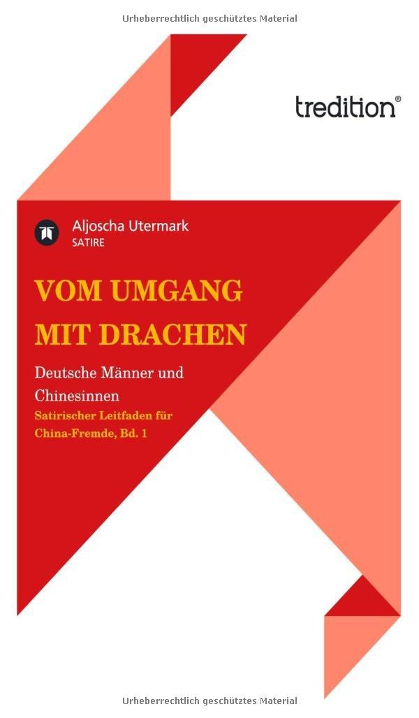 Vom Umgang mit Drachen: Deutsche Männer und Chinesinnen