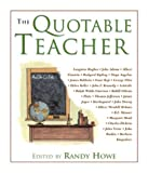 The Quotable Teacher, Randy Howe, 1585746592