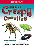 Keeping Creepy Crawlies (Unusual Pets)