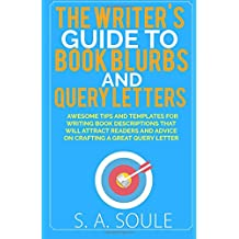 The Writer's Guide to Book Blurbs and Query Letters (Fiction Writing Tools) (Volume 6)