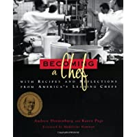 Becoming a Chef: With Recipes and Reflections from America's Leading Chefs