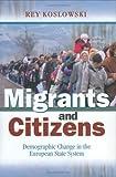 Migrants and Citizens, Rey Koslowski, 0801437148