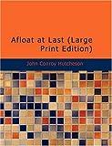 Afloat at Last, John Conroy Hutcheson, 1434674533