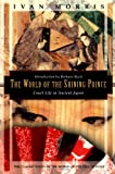 The World of the Shining Prince, Ivan Morris, 1568360290