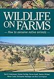 Wildlife on Farms, David Lindenmayer and Andrew Claridge, 064306866X