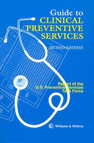 Guide to Clinical Preventive Services: Report of the U S Preventive Services Task Force
