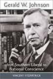 img - for Gerald W. Johnson: From Southern Liberal to National Conscience (Southern Biography Series) book / textbook / text book