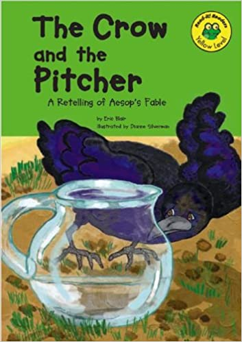 The Crow and the Pitcher: A Retelling of Aesops Fable (Read-It! Readers: Fables)