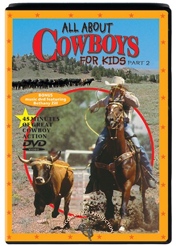 All About Cowboys for Kids, Part 2 ()
