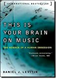 This Is Your Brain on Music, Daniel J. Levitin, 0452288525