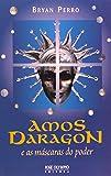Amos Daragon e as mascaras do poder